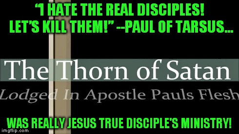 the thorn in paul's flesh was the disciples